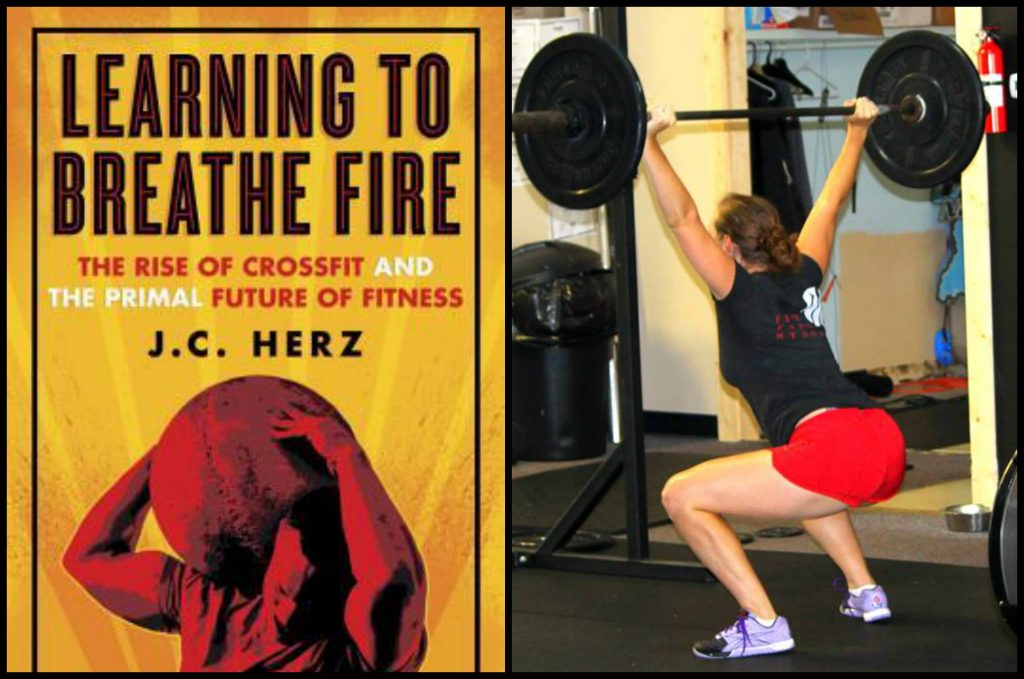 Learning to Breathe Fire: The Rise of CrossFit & the Primal Future of Fitness