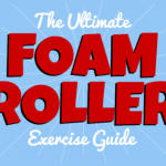 The Ultimate Guide to Foam Rolling is Here