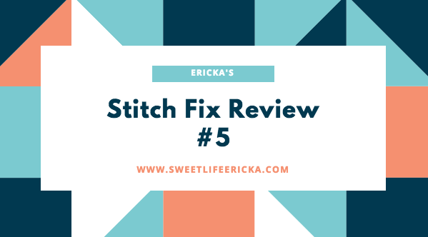 Stitch Fix: Still Addicted and Here's Why